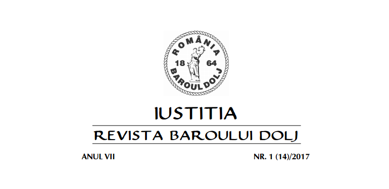 Iustitia nr. 1 (14)/2017. Legislația Profesiei de Avocat. Necesitatea unor modificăriprincipiale